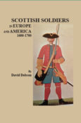 Scottish Soldiers in Europe and America, 1600-1700