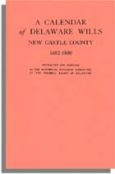 A Calendar of Delaware Wills, New Castle County, 1682-1800