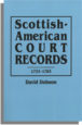 Scottish-American Court Records, 1733-1783