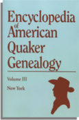 Encyclopedia of American Quaker Genealogy. Vol. III: (New York Monthly Meetings)
