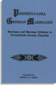 Pennsylvania German Marriages: Marriages and Marriage Evidence in Pennsylvania German Churches