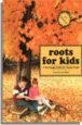 Roots for Kids. 2nd Edition