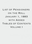 List of Pensioners on the Roll January 1, 1883