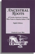Ancestral Roots of Certain American Colonists Who Came to America Before 1700