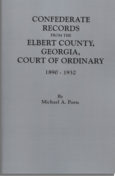 Confederate Records from the Elbert County, Georgia Court of Ordinary, 1890-1932