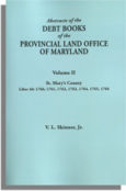 Abstracts of the Debt Books of the Provincial Land Office of Maryland, St Mary's County. Volume II---1760, 1761, 1762, 1763, 1764, 1765, 1766
