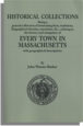 Historical Collections. . . Relating to the History and Antiquities of Every Town in Massachusetts