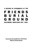 A Record of Interments at the Friends Burial Ground, Baltimore, Maryland