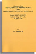 Abstracts of the Testamentary Proceedings of the Prerogative Court of Maryland. Volume XXXIV: 1765-1767. Libers 41 (pp. 194-end), 42 (pp. 1-173)