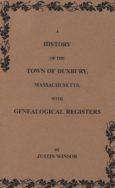 History of the Town of Duxbury, Massachusetts with Genealogical Registers
