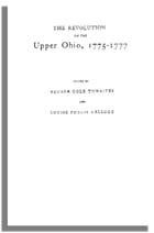 The Revolution on the Upper Ohio, 1775-1777
