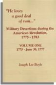 """""""He Loves a Good Deal of Rum"""": Military Desertions During the American Revolution, 1775-1783"""