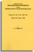 Abstracts of the Testamentary Proceedings of the Prerogative Court of Maryland. Volume XI: 1703-1704, 1707-1709 [Libers 20, 21 (pp. 1-206)]