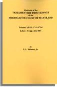 Abstracts of the Testamentary Proceedings of the Prerogative Court of Maryland. Volume XXIII: 1741-1744. Liber 31 (pp. 252-488)